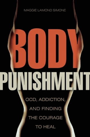 Body-Punishment-OCD-Addiction-and-Finding-the-Courage-to-Heal
