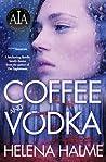 Coffee and Vodka by Helena Halme