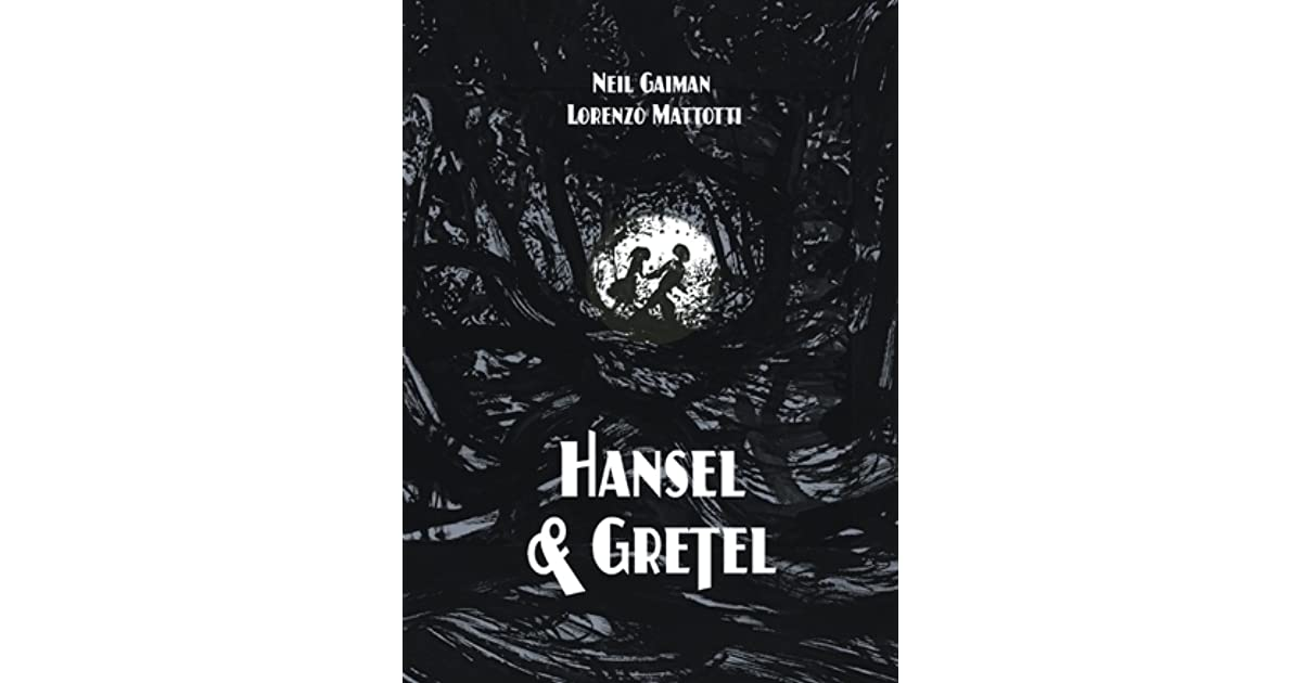 Hansel And Gretel By Neil Gaiman