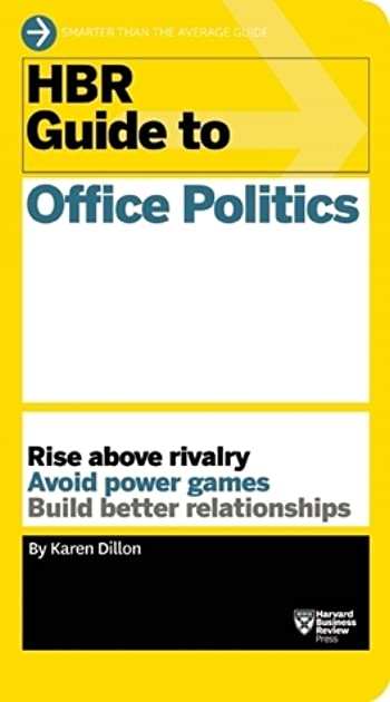hbr guide to office politics hbr guide series by karen dillon rh goodreads com hbr guide to office politics free download hbr guide to office politics pdf free download