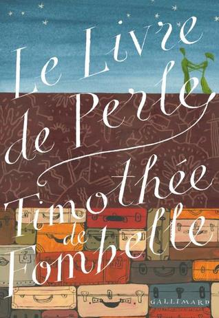 Le Livre de Perle by Timothée de Fombelle