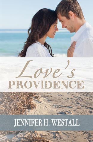 Loves Providence By Jennifer H Westall