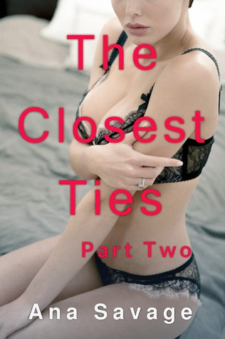 The Closest Ties: Part Two