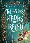 Todas las hadas del reino by Laura Gallego García