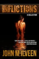 Inflictions: A Collection