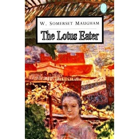 The Lotus Eater By W Somerset Maugham Reviews
