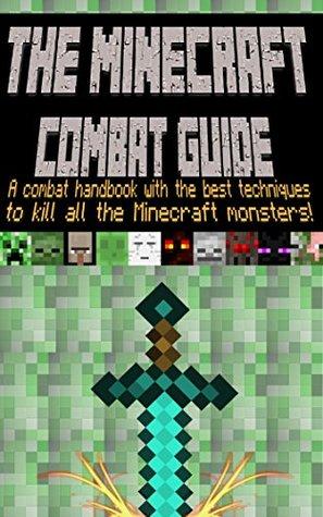 The Minecraft Combat Handbook: A combat handbook with the