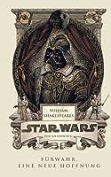 William Shakespeare's Star Wars - Fürwahr, eine neue Hoffnung