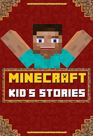Minecraft Kid's Stories Book: A Collection of Awesome Minecraft Short Stories for Children from Famous Children's Books Author