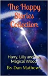 The Happy Stories Collection: Harry, Lilly and the Magical Wood