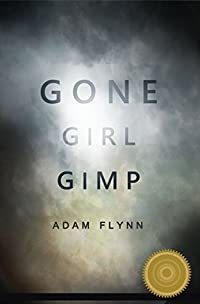 Gone Girl Gimp: The Gone Girl Parody