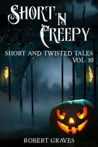 Short 'N Creepy Volume: 10 (Short and Twisted Tales: Horror Short Stories)
