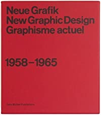 Neue Grafik/New Graphic Design/Graphisme actuel: 1958–1965