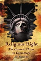 Religious Right: The Biggest Threat to Democracy