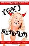 Type 1 Sociopath ...