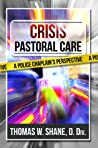 Book cover for Crisis Pastoral Care: A Police Chaplain's Perspective