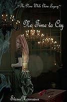 No Time to Cry (Nine While Nine Legacy, #1)