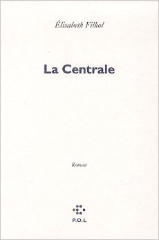 La Centrale by Élisabeth Filhol