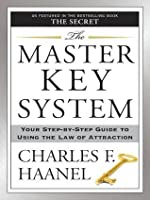 The Master Key System: Your Step-by-Step Guide to Using the Law of Attraction