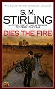 Dies the Fire (Emberverse, #1)