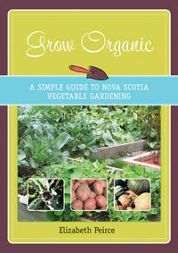 Grow Organic: A Simple Guide To Nova Scotia Vegetable Gardening