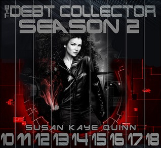 Debt Collector Season 2 by Susan Kaye Quinn