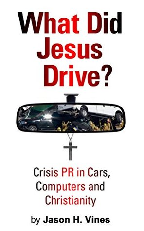 What Did Jesus Drive? by Jason H. Vines