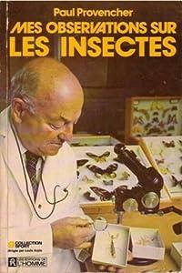 Mes observations sur les insectes