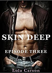 Skin Deep: Episode Three