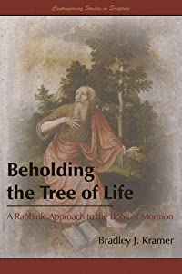 Beholding the Tree of Life: A Rabbinic Approach to the Book of Mormon