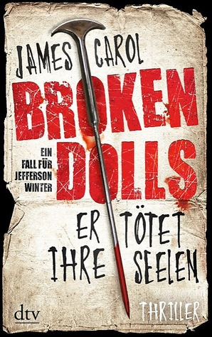 Broken Dolls - Er tötet ihre Seelen by James Carol
