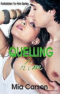 Quelling Him