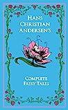 Hans Christian Andersen's Complete Fairy Tales by Hans Christian Andersen