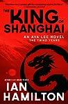 The King of Shanghai (Ava Lee, #7)