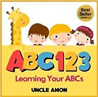 Books for Kids: ABC 123 (Learn the Alphabet): ABC Book for Kindergarten, Toddlers, and Early & Beginner Readers (Early Learning Series: ABC eBook for Children)