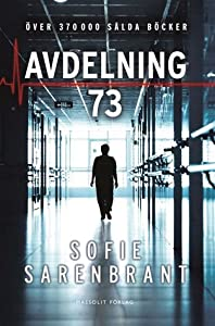 Avdelning 73 (Emma Sköld, #4)