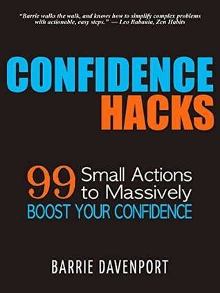 Confidence-Hacks-99-Small-Actions-to-Massively-Boost-Your-Confidence