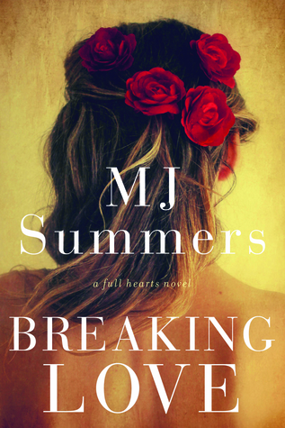 Breaking Love: A Full Hearts Novel
