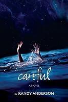 careful: a novel