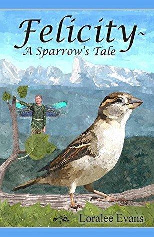 Felicity~ A Sparrow's Tale
