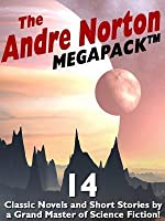 The Andre Norton Megapack (R): 15 Classic Novels and Short Stories