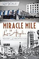 Miracle Mile in Los Angeles:: History and Architecture