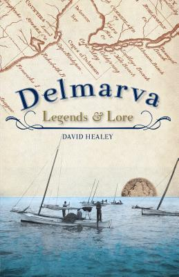Delmarva Legends and Lore (VA) (MD) (DE) (Folklore)
