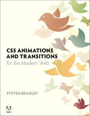 CSS Animations and Transitions for the Modern Web by Steven Bradley