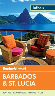 Fodor's In Focus Barbados & St. Lucia by Fodor's Travel Publications...