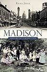 Madison:: History of a Model City
