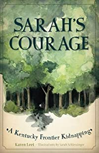 Sarah's Courage: A Kentucky Frontier Kidnapping