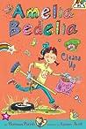Amelia Bedelia Cleans Up (Amelia Bedelia Chapter Books #6)