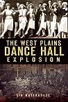 The West Plains Dance Hall Explosion