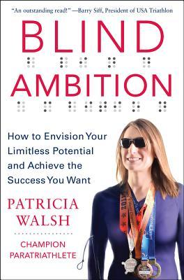 Blind Ambition by Patricia Walsh
